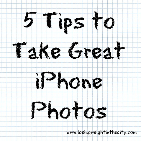 5 Tips to Take Great iPhone Photos 5 Tips to Take Awesome iPhone Photos